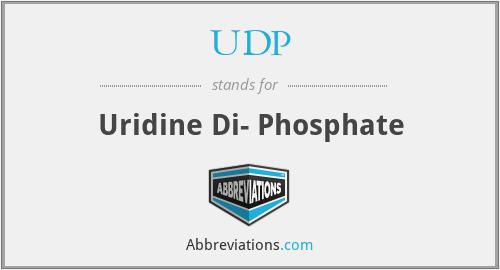 UDP - Uridine Di- Phosphate
