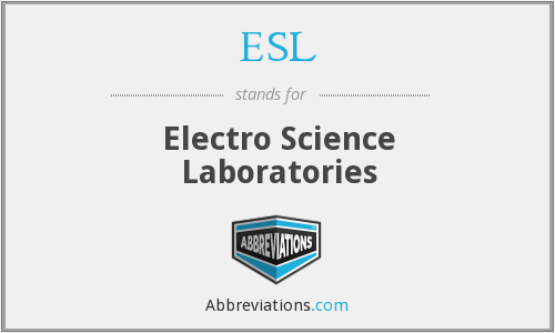 ESL - Electro Science Laboratories