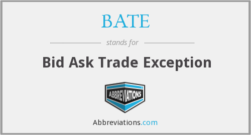 BATE - Bid Ask Trade Exception