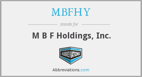 What does MBFHY stand for?