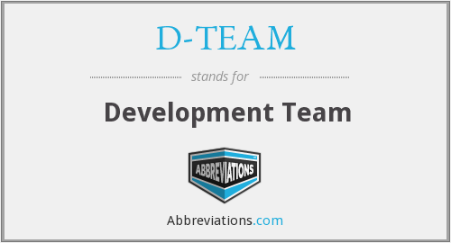 What does D-TEAM stand for?