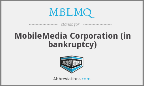 MBLMQ - MobileMedia Corporation (in bankruptcy)