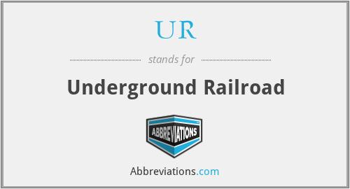UR - Underground Railroad