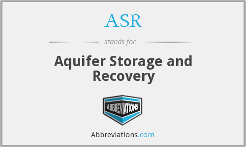 ASR - Aquifer Storage and Recovery