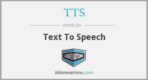 What does TTS stand for?