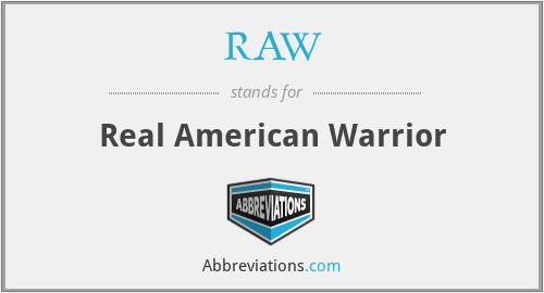 RAW - Real American Warrior