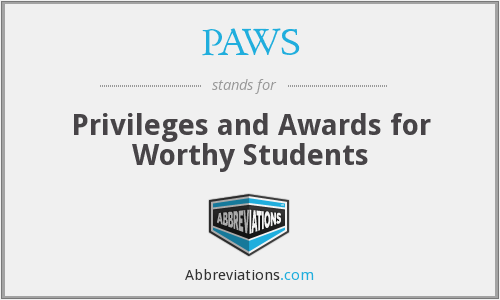 PAWS - Privileges and Awards for Worthy Students