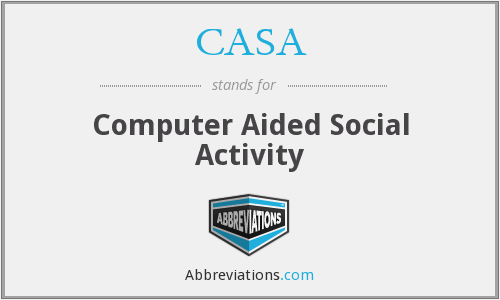 CASA - Computer Aided Social Activity