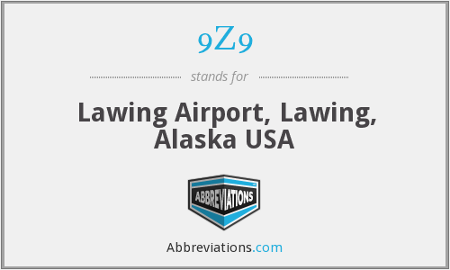 9Z9 - Lawing Airport, Lawing, Alaska USA