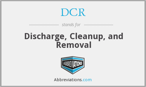 DCR - Discharge, Cleanup, and Removal