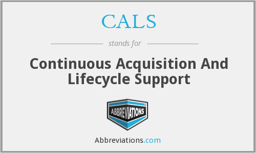 CALS - Continuous Acquisition And Lifecycle Support