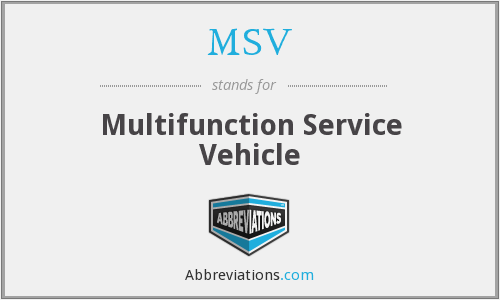 MSV - Multifunction Service Vehicle
