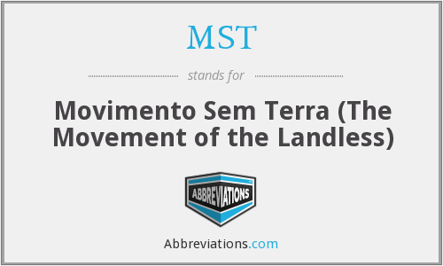MST - Movimento Sem Terra (The Movement of the Landless)