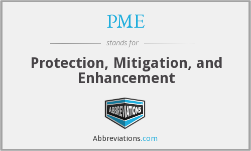 PME - Protection, Mitigation, and Enhancement