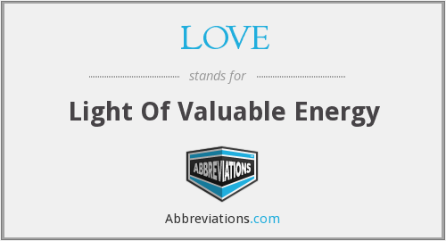 LOVE - Light Of Valuable Energy