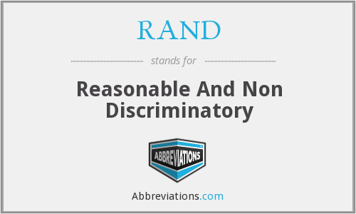 RAND - Reasonable And Non Discriminatory