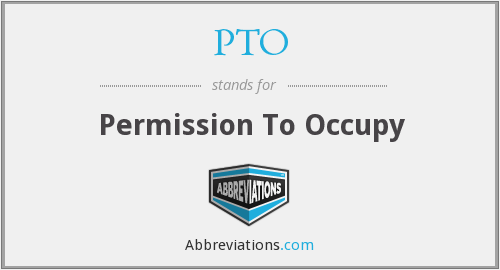 PTO - Permission To Occupy