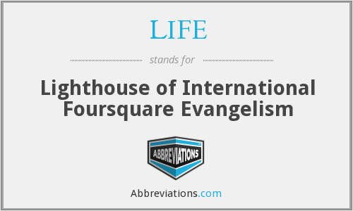 LIFE - Lighthouse of International Foursquare Evangelism