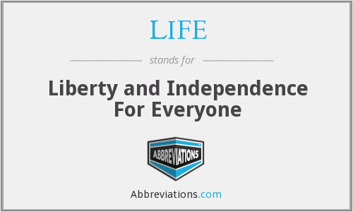 LIFE - Liberty and Independence For Everyone