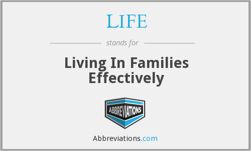 LIFE - Living In Families Effectively