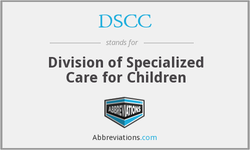 DSCC - Division of Specialized Care for Children
