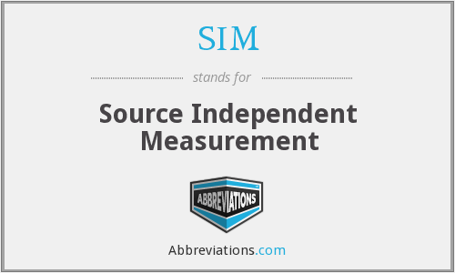 SIM - Source Independent Measurement