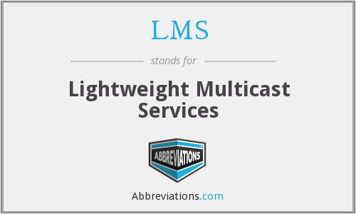 LMS - Lightweight Multicast Services