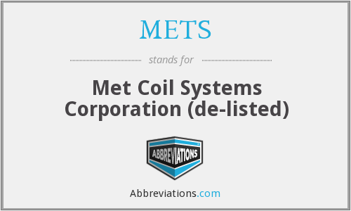 METS - Met Coil Systems Corporation (de-listed)