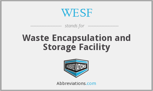 WESF - Waste Encapsulation and Storage Facility