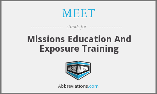 MEET - Missions Education And Exposure Training
