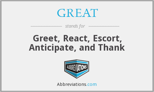 GREAT - Greet, React, Escort, Anticipate, and Thank