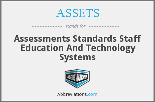 ASSETS - Assessments Standards Staff Education And Technology Systems