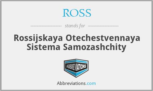 ROSS - Rossijskaya Otechestvennaya Sistema Samozashchity