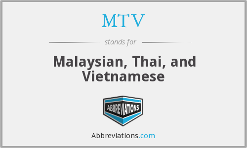 MTV - Malaysian, Thai, and Vietnamese