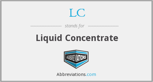 LC - Liquid Concentrate
