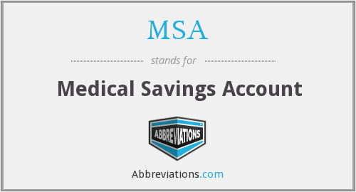 MSA - Medical Savings Account
