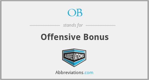 OB - Offensive Bonus