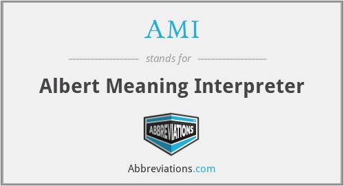 AMI - Albert Meaning Interpreter