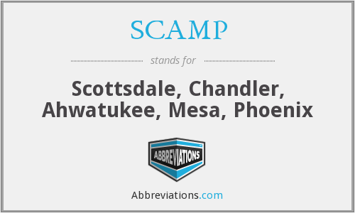 SCAMP - Scottsdale, Chandler, Ahwatukee, Mesa, Phoenix