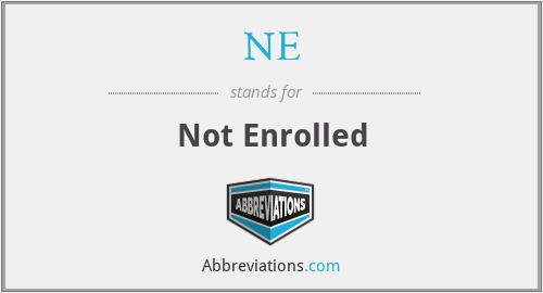 NE - Not Enrolled