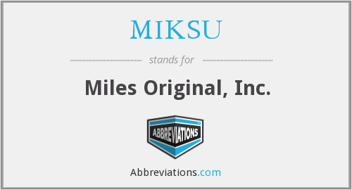 MIKSU - Miles Original, Inc.