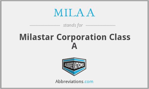 MILAA - Milastar Corporation Class A