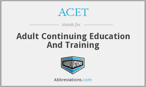 ACET - Adult Continuing Education And Training