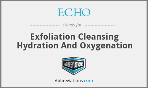 ECHO - Exfoliation Cleansing Hydration And Oxygenation