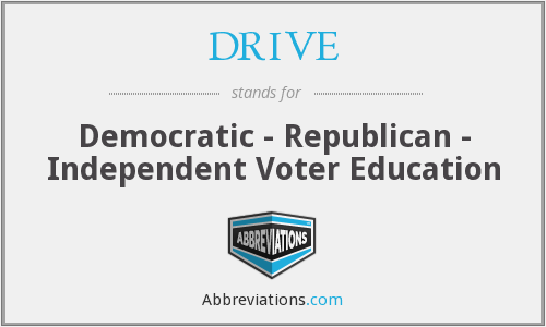 DRIVE - Democratic - Republican - Independent Voter Education