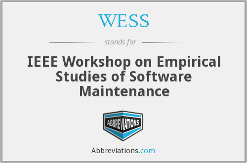 WESS - IEEE Workshop on Empirical Studies of Software Maintenance