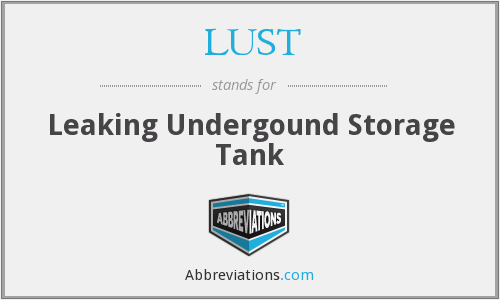 LUST - Leaking Undergound Storage Tank