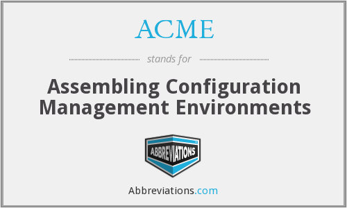 ACME - Assembling Configuration Management Environments