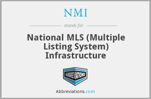 NMI - National MLS (Multiple Listing System) Infrastructure