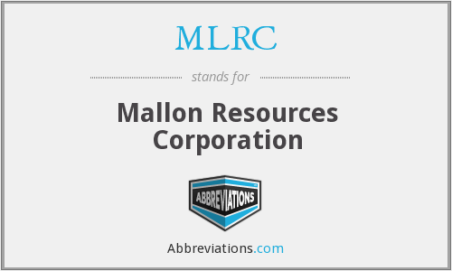 MLRC - Mallon Resources Corporation